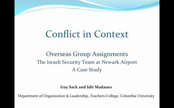 CONFLICT IN CONTEXT - OVERSEAS GROUP ASSIGNMENTS: THE ISRAELI SECURITY TEAM AT NEWARK AIRPORT ~ A CASE STUDY
